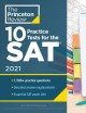 Cover for 10 Practice Tests for the Sat 2021: Extra Prep to Help Achieve an Excellent...