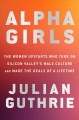 Cover for Alpha girls: the women upstarts who took on Silicon Valley's male culture a...
