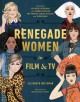 Cover for Renegade women in film & TV