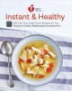 Cover for American Heart Association instant & healthy: 100 low-fuss high-flavor reci...