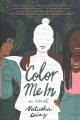 Cover for Color me in: a novel