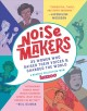 Cover for Noisemakers: 25 women who raised their voices & changed the world: a graphi...