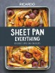 Cover for Sheet pan everything: deliciously simple one-pan recipes