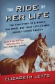 Cover for The ride of her life: the true story of a woman, her horse, and their last-...