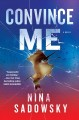 Cover for Convince me: a novel