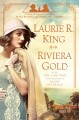 Cover for Riviera gold: a novel of suspense featuring Mary Russell and Sherlock Holme...