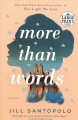 Cover for More than words [Large Print]