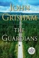 Cover for The guardians [Large Print]