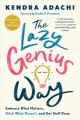 Cover for The lazy genius way: embrace what matters, ditch what doesn't, and get stuf...