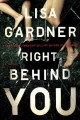 Cover for Right behind you: a novel