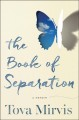 Cover for The book of separation: a memoir