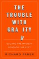 Cover for The trouble with gravity: solving the mystery beneath our feet