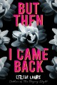 Cover for But then I came back