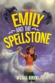 Cover for Emily and the Spellstone