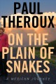 Cover for On the plain of snakes: a Mexican journey