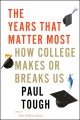 Cover for The years that matter most: how college makes or breaks us