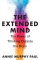 Cover for The extended mind: the power of thinking outside the brain