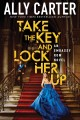 Cover for Take the key and lock her up