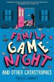 Cover for Family game night and other catastrophes