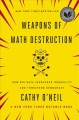 Cover for Weapons of math destruction: how big data increases inequality and threaten...