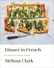 Cover for Dinner in French: My Recipes by Way of France: a Cookbook