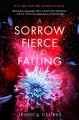 Cover for A sorrow fierce and falling
