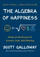 Cover for The algebra of happiness: notes on the pursuit of success, love, and meanin...