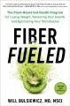 Cover for Fiber fueled: the plant-based gut health program for losing weight, restori...