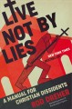 Cover for Live not by lies: a manual for Christian dissidents