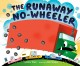 Cover for The Runaway No-wheeler