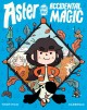 Cover for Aster and the accidental magic