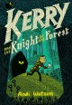 Cover for Kerry and the knight of the forest