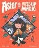 Cover for Aster and the Mixed-up Magic