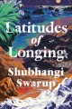 Cover for Latitudes of longing: a novel