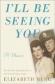Cover for I'll be seeing you: a memoir