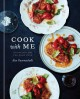 Cover for Cook with me: 150 recipes for the home cook