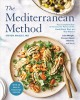 Cover for The Mediterranean Method: Your Complete Plan to Harness the Power of the He...