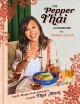 Cover for The Pepper Thai cookbook: family recipes from everyone's favorite Thai mom