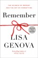 Cover for Remember: the science of memory and the art of forgetting