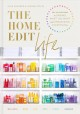 Cover for The Home edit life: the no-guilt guide to owning what you want and organizi...