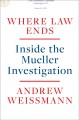 Cover for Where law ends: inside the Mueller investigation