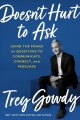Cover for Doesn't hurt to ask: using the power of questions to communicate, connect, ...