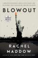 Cover for BLOWOUT: Corrupted Democracy, Rogue State Russia, and the Richest, Most Des... [Large Print]