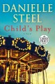 Cover for Child's play: a novel [Large Print]