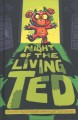 Cover for Night of the living Ted