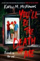Cover for You'll Be the Death of Me