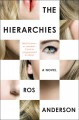 Cover for The hierarchies: a novel