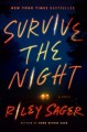 Cover for Survive the night: a novel