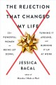 Cover for The rejection that changed my life: 25+ powerful women on being let down, t...