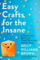 Cover for Easy Crafts for the Insane: A Mostly Funny Memoir of Mental Illness and Mak...